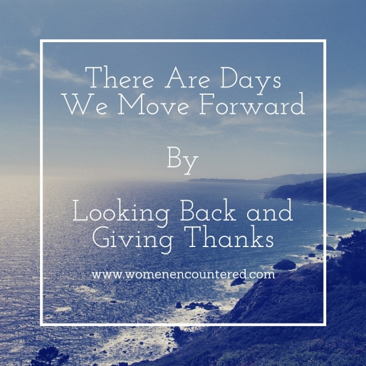 There Are DaysWe Move ForwardByLooking Back and Giving Thanks