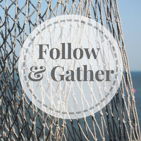 Follow & Gather
